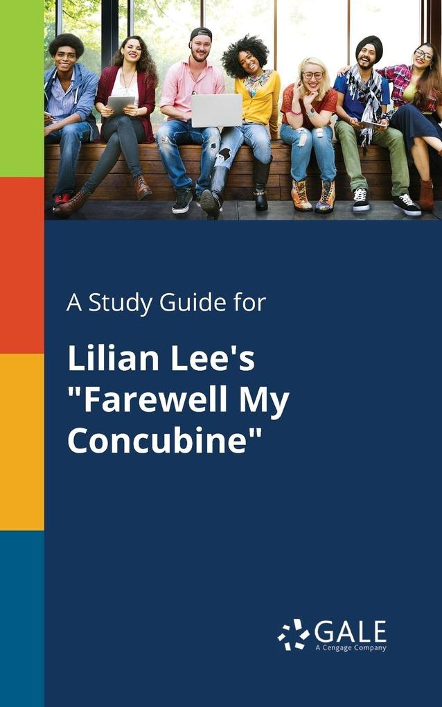 9781375379847 - A Study Guide for Lilian Lee´s Farewell My Concubine als Taschenbuch von Cengage Learning Gale - Book