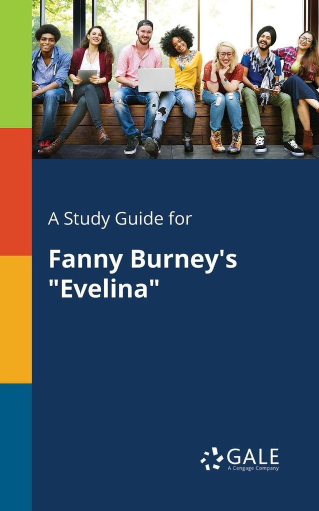 9781375379618 - A Study Guide for Fanny Burney´s Evelina als Taschenbuch von Cengage Learning Gale - كتاب