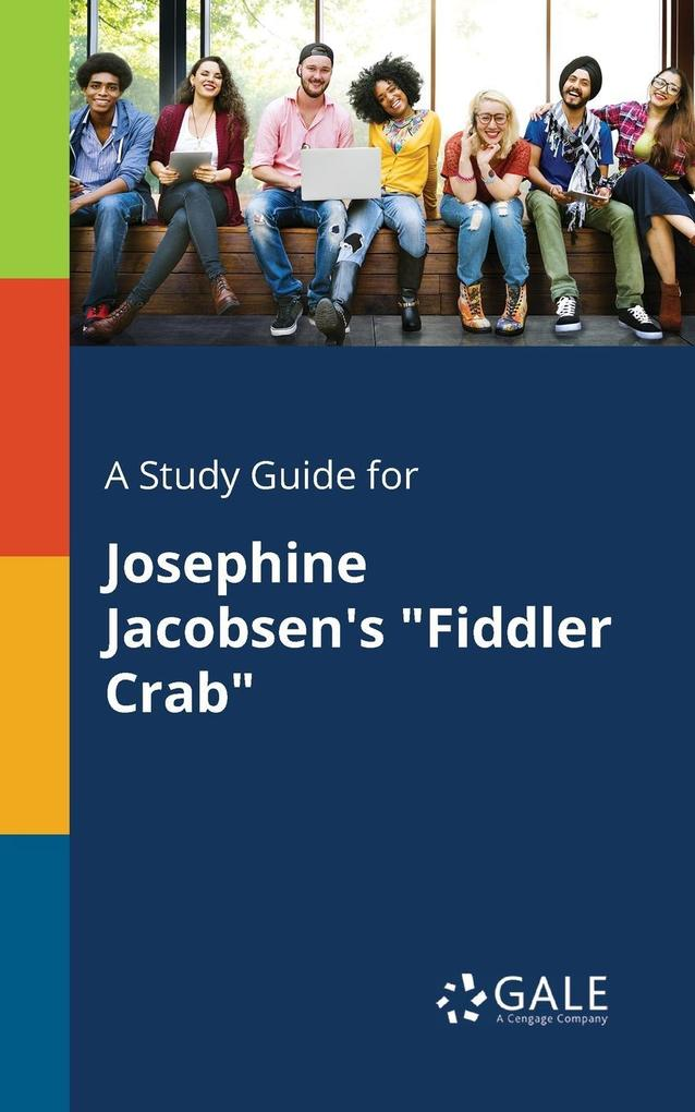 9781375379960 - A Study Guide for Josephine Jacobsen´s Fiddler Crab als Taschenbuch von Cengage Learning Gale - كتاب