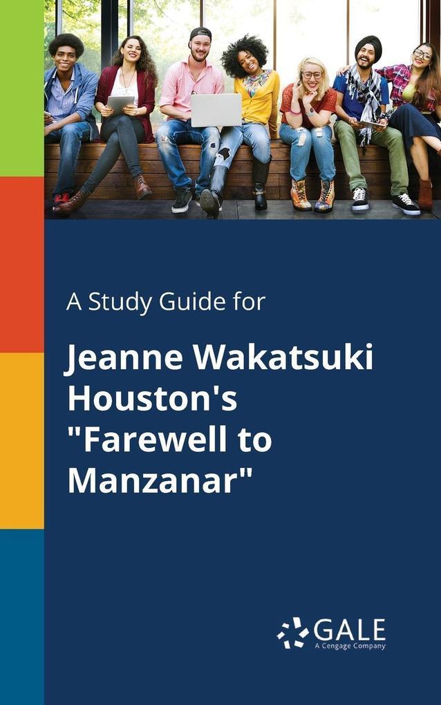 9781375379854 - A Study Guide for Jeanne Wakatsuki Houston´s Farewell to Manzanar als Taschenbuch von Cengage Learning Gale - كتاب
