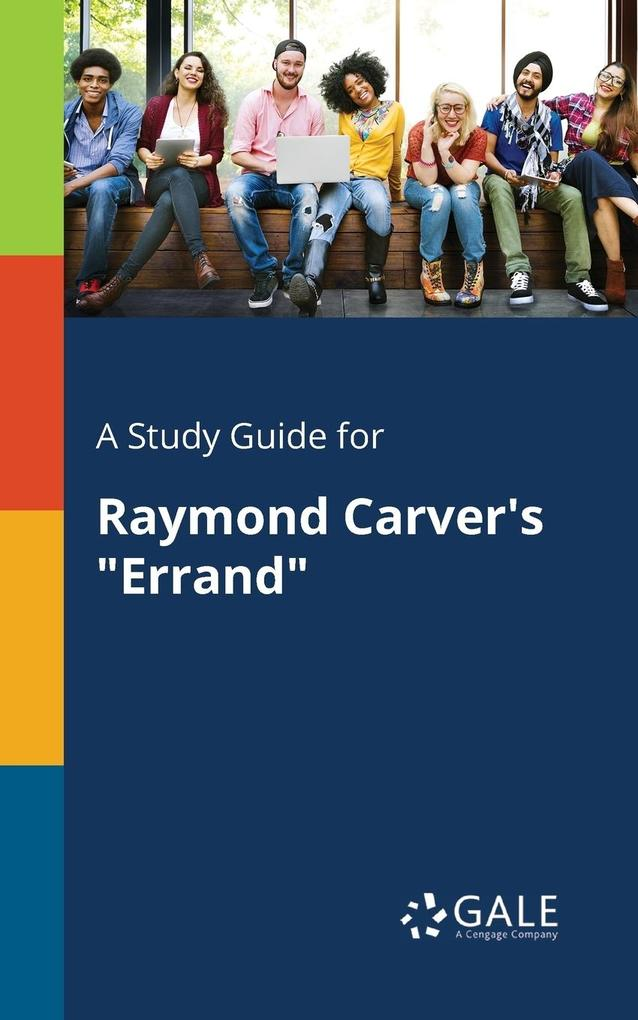 9781375379571 - A Study Guide for Raymond Carver´s Errand als Taschenbuch von Cengage Learning Gale - كتاب