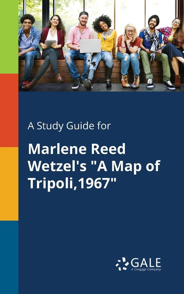 9781375374972 - A Study Guide for Marlene Reed Wetzel´s A Map of Tripoli,1967 als Taschenbuch von Cengage Learning Gale - Book