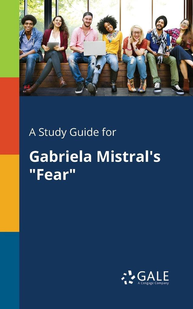 9781375379885 - A Study Guide for Gabriela Mistral´s Fear als Taschenbuch von Cengage Learning Gale - كتاب