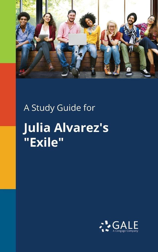 9781375379663 - A Study Guide for Julia Alvarez´s Exile als Taschenbuch von Cengage Learning Gale - كتاب