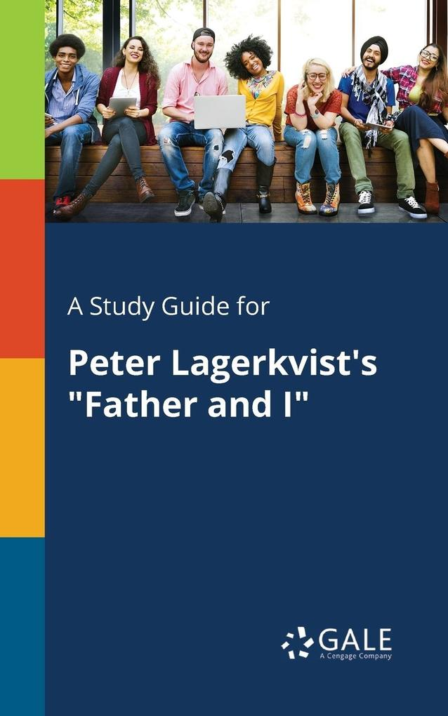 9781375379878 - A Study Guide for Peter Lagerkvist´s Father and I als Taschenbuch von Cengage Learning Gale - كتاب