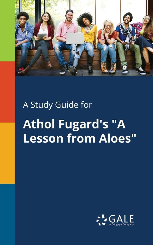 9781375374927 - A Study Guide for Athol Fugard´s A Lesson From Aloes als Taschenbuch von Cengage Learning Gale - Book