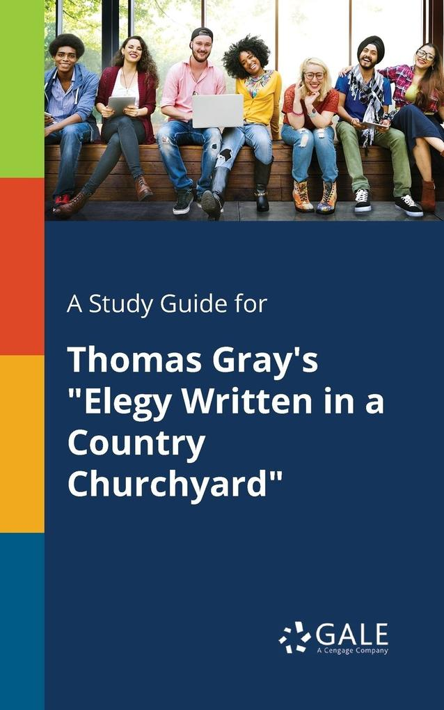 9781375379397 - A Study Guide for Thomas Gray´s Elegy Written in a Country Churchyard als Taschenbuch von Cengage Learning Gale - كتاب