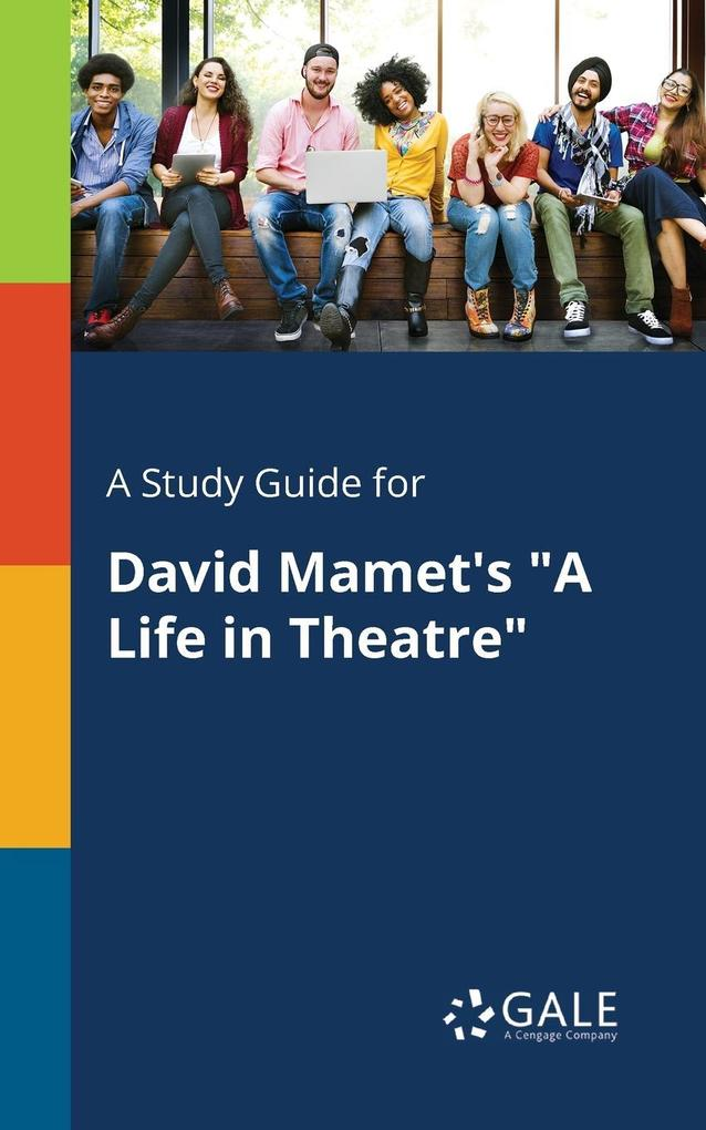 9781375374934 - A Study Guide for David Mamet´s A Life in Theatre als Taschenbuch von Cengage Learning Gale - Book