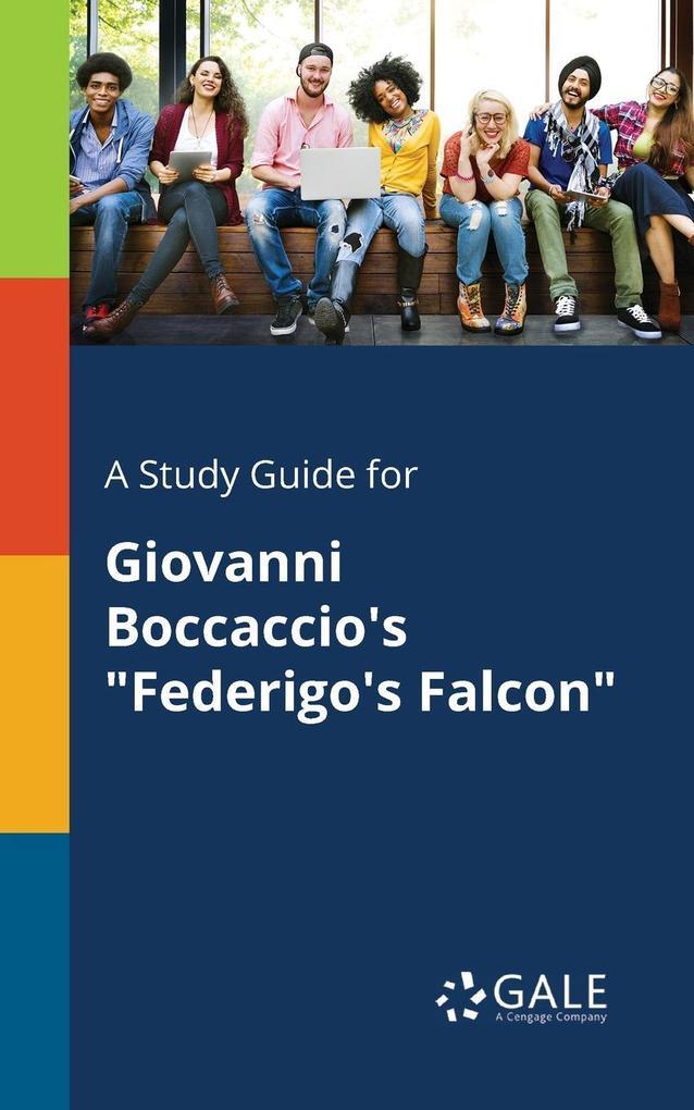 9781375379908 - A Study Guide for Giovanni Boccaccio´s Federigo´s Falcon als Taschenbuch von Cengage Learning Gale - كتاب