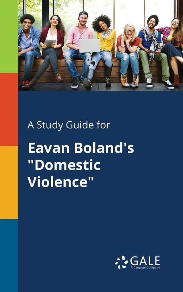 9781375379014 - A Study Guide for Eavan Boland´s Domestic Violence als Taschenbuch von Cengage Learning Gale - كتاب