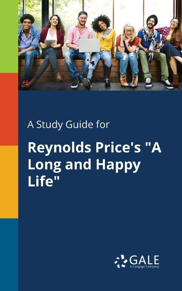9781375374941 - A Study Guide for Reynolds Price´s A Long and Happy Life als Taschenbuch von Cengage Learning Gale - Book