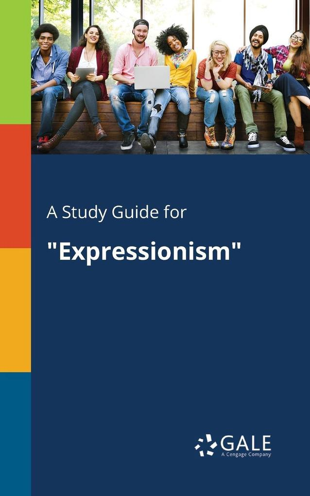 9781375379687 - A Study Guide for Expressionism als Taschenbuch von Cengage Learning Gale - كتاب
