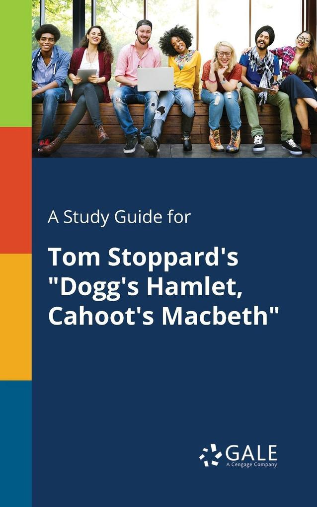 9781375379007 - A Study Guide for Tom Stoppard´s Dogg´s Hamlet, Cahoot´s Macbeth als Taschenbuch von Cengage Learning Gale - كتاب