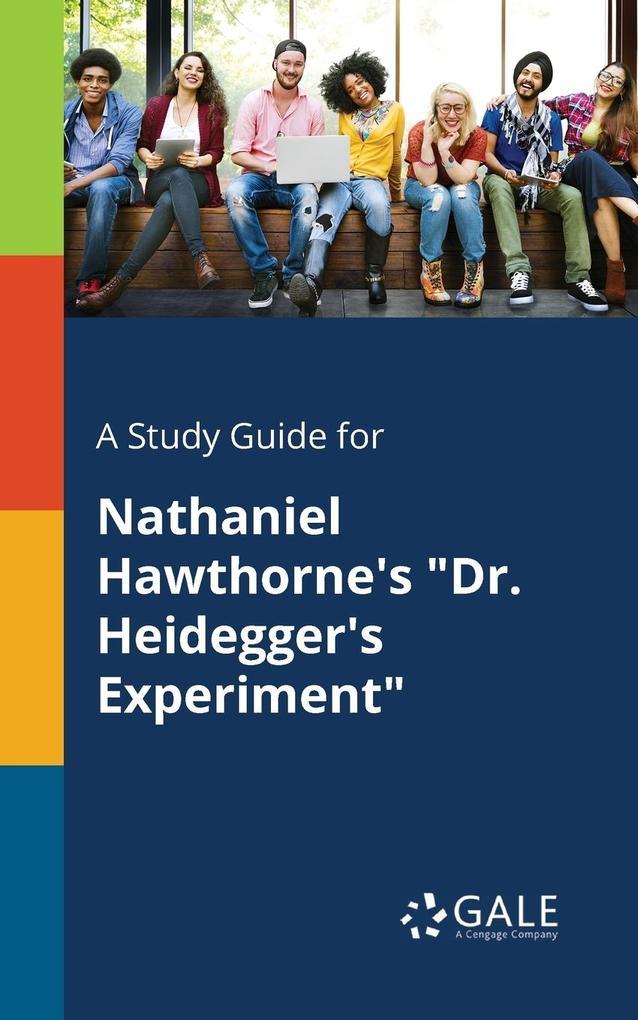 9781375379083 - A Study Guide for Nathaniel Hawthorne´s Dr. Heidegger´s Experiment als Taschenbuch von Cengage Learning Gale - كتاب