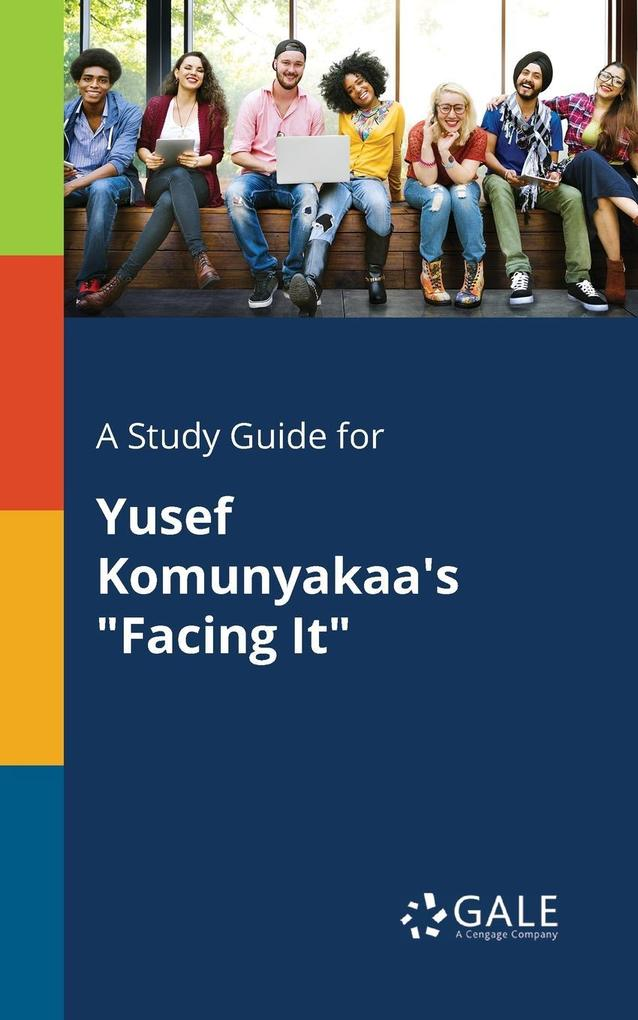 9781375379755 - A Study Guide for Yusef Komunyakaa´s Facing It als Taschenbuch von Cengage Learning Gale - كتاب
