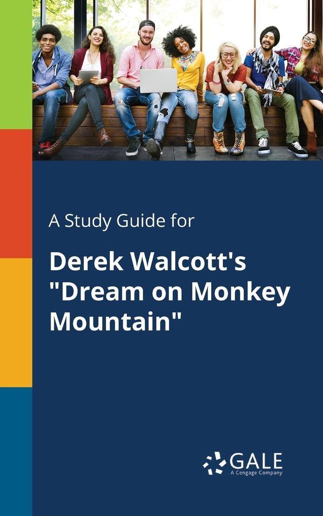 9781375379090 - A Study Guide for Derek Walcott´s Dream on Monkey Mountain als Taschenbuch von Cengage Learning Gale - Book