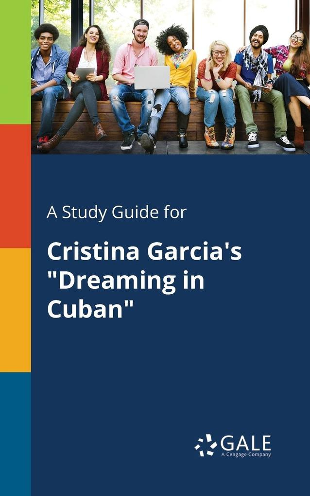 9781375379120 - A Study Guide for Cristina Garcia´s Dreaming in Cuban als Taschenbuch von Cengage Learning Gale - Book