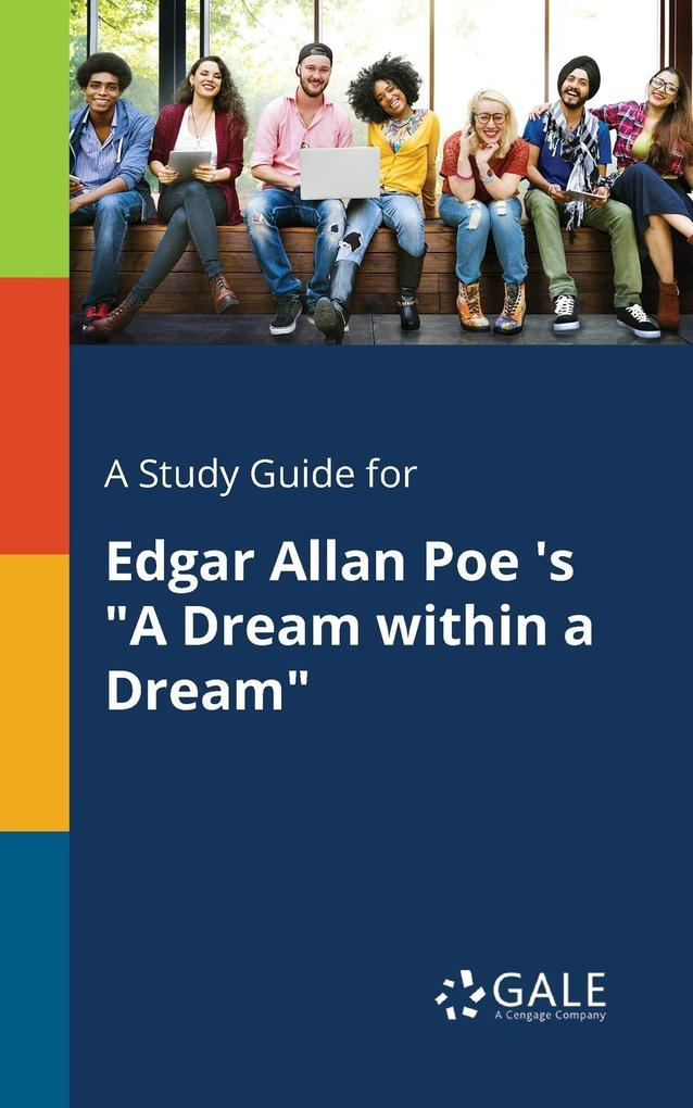 9781375374842 - A Study Guide for Edgar Allan Poe ´s A Dream Within a Dream als Taschenbuch von Cengage Learning Gale - Book