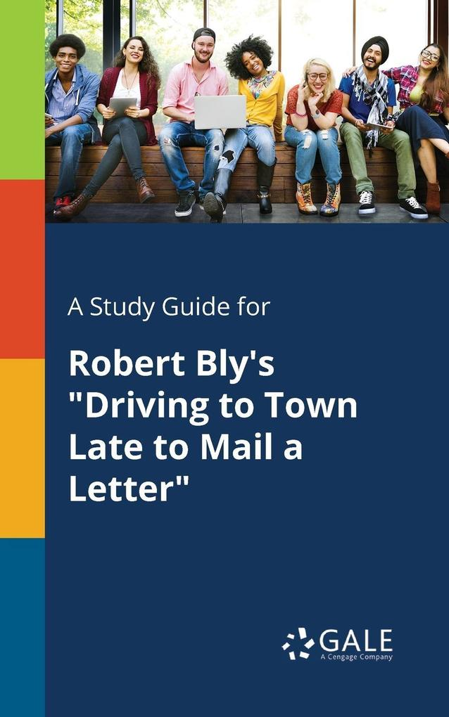 9781375379182 - A Study Guide for Robert Bly´s Driving to Town Late to Mail a Letter als Taschenbuch von Cengage Learning Gale - كتاب