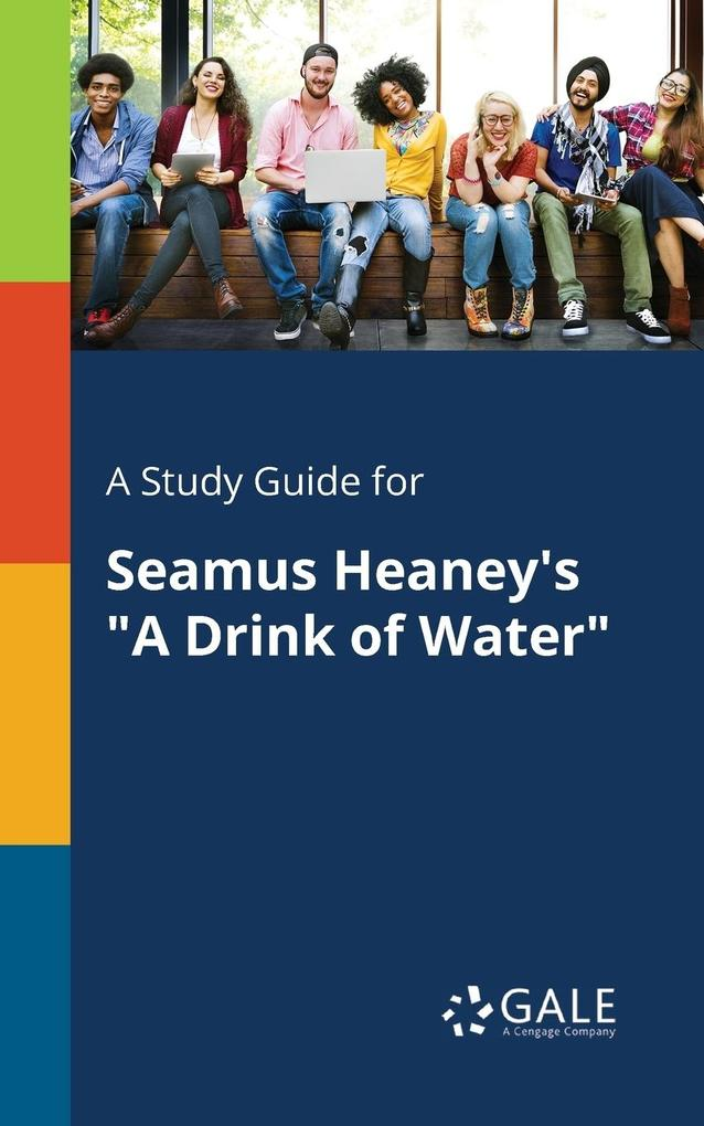 9781375374859 - A Study Guide for Seamus Heaney´s A Drink of Water als Taschenbuch von Cengage Learning Gale - Book