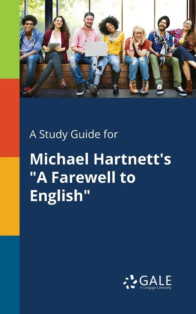 9781375374873 - A Study Guide for Michael Hartnett´s A Farewell to English als Taschenbuch von Cengage Learning Gale - Book