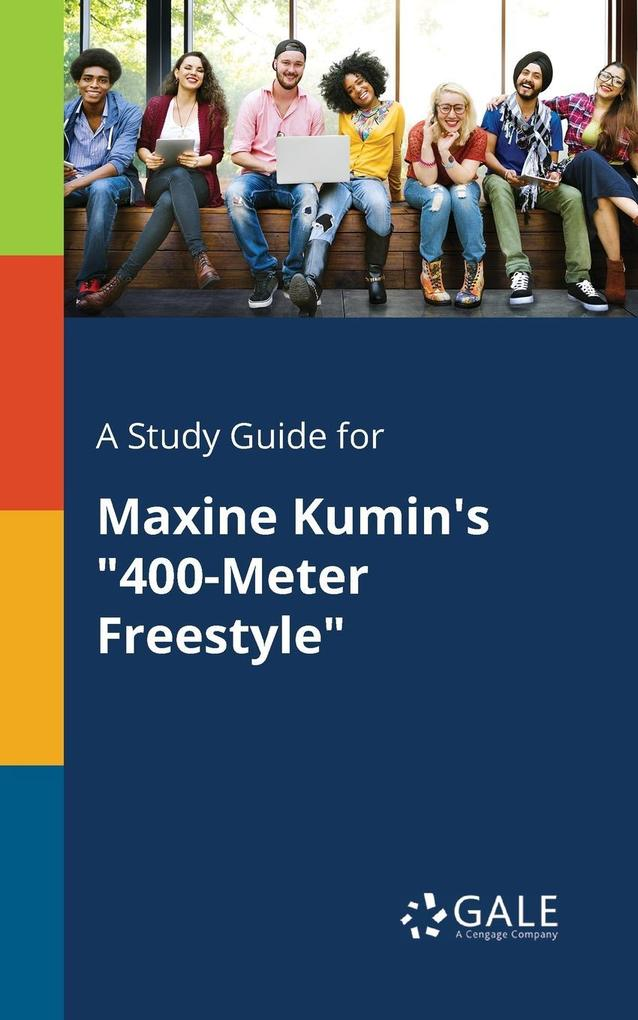 9781375374644 - A Study Guide for Maxine Kumin´s 400-Meter Freestyle als Taschenbuch von Cengage Learning Gale - Book