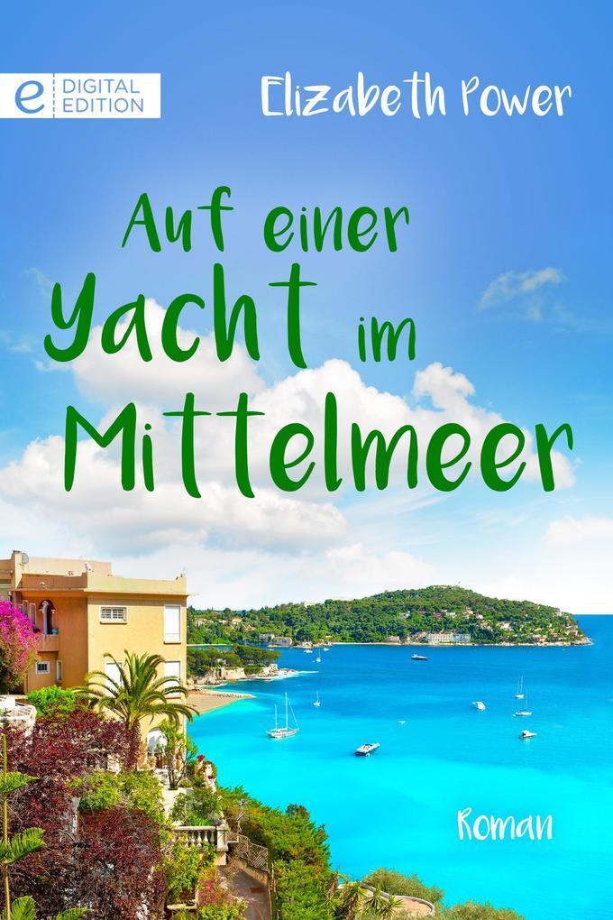 Auf einer Yacht im Mittelmeer als eBook von Eli...