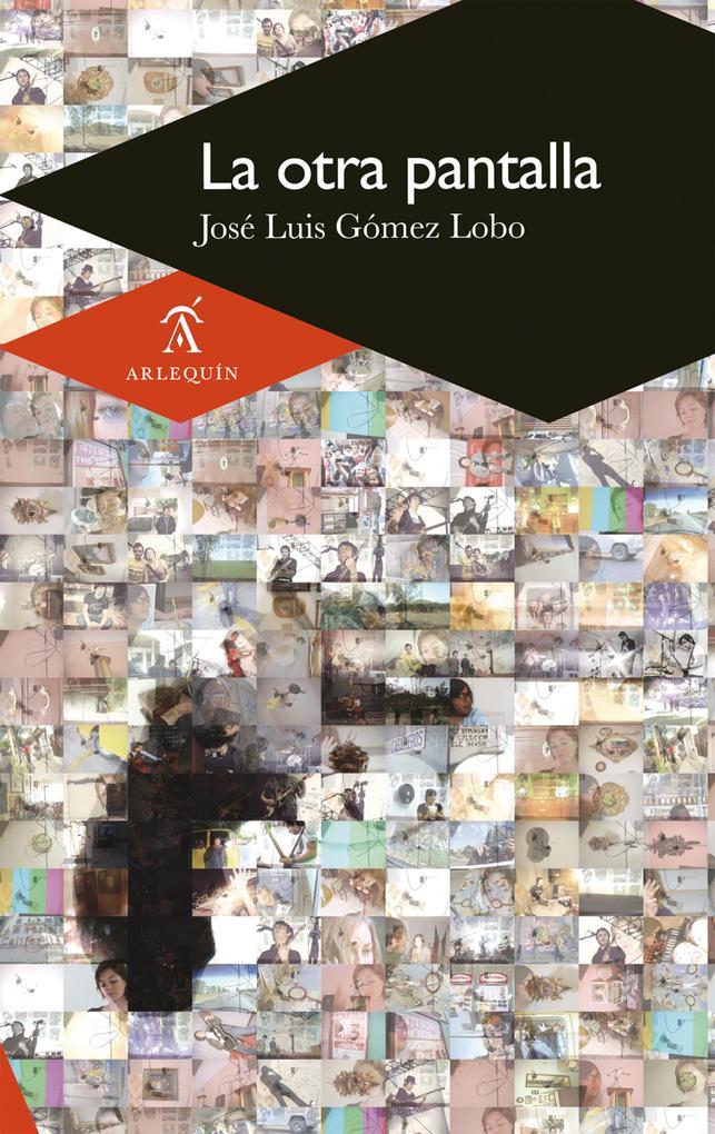 La otra pantalla als eBook von José Luis Gómez Lobo