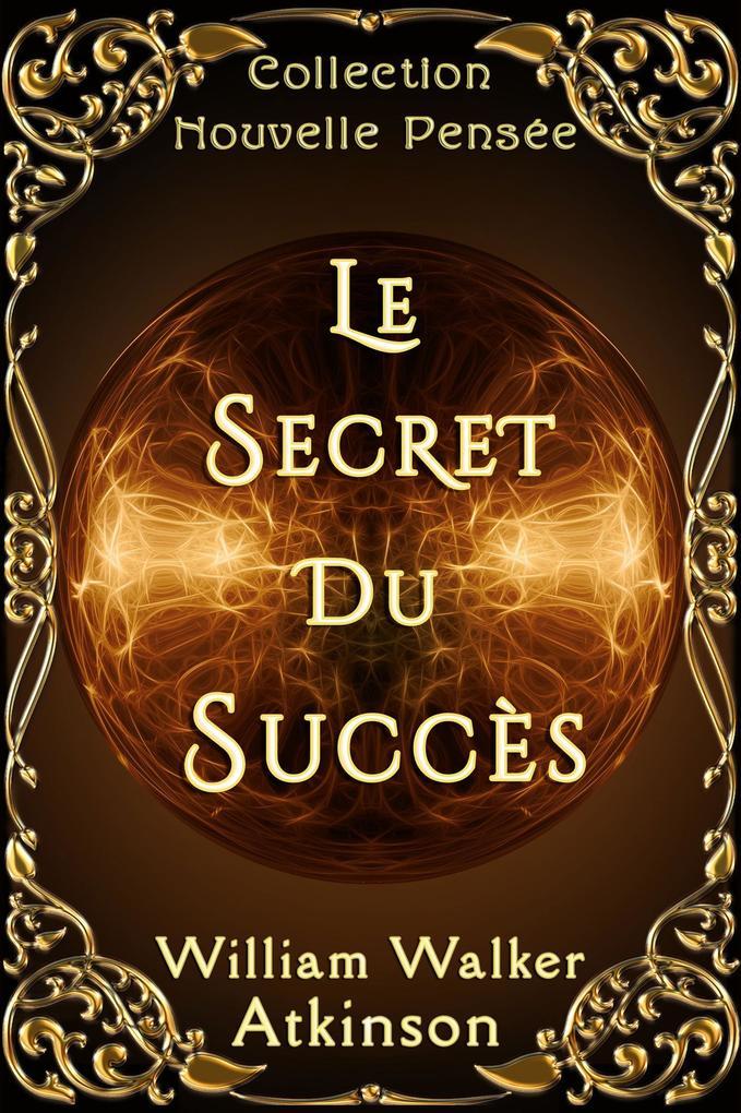 9791094805121 - Le Secret du Succès als eBook von William Walker Atkinson - Livre