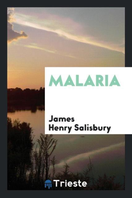 Malaria als Taschenbuch von James Henry Salisbury