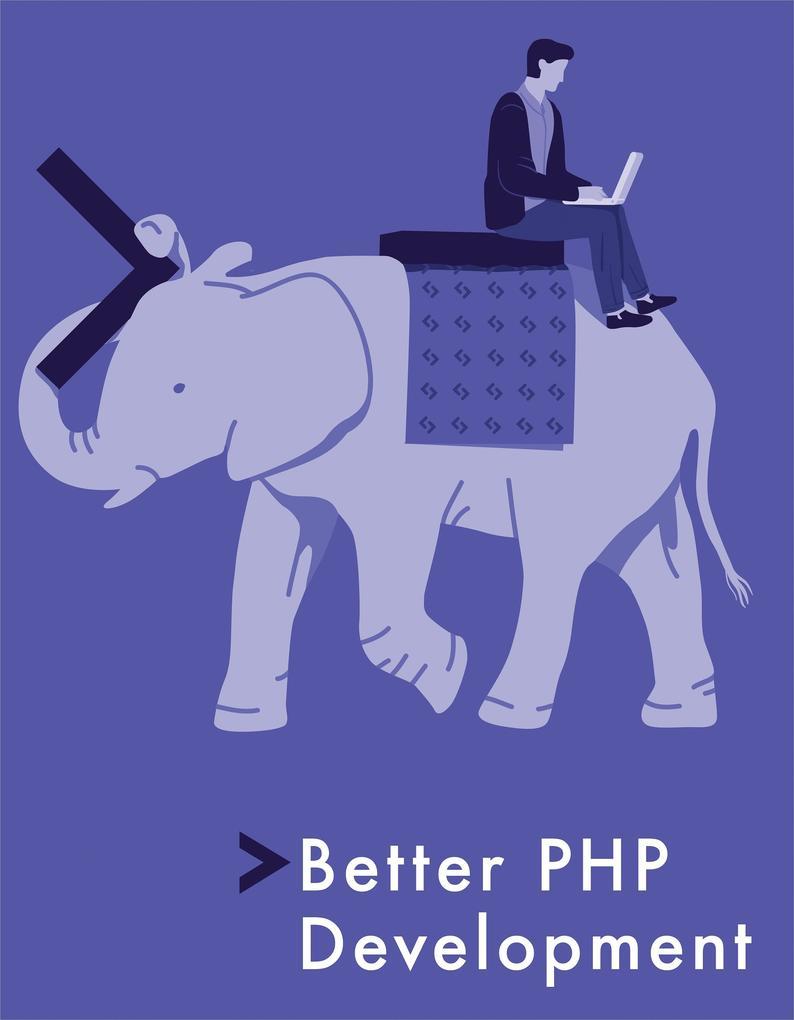 Better PHP Development als eBook von Bruno Skvo...