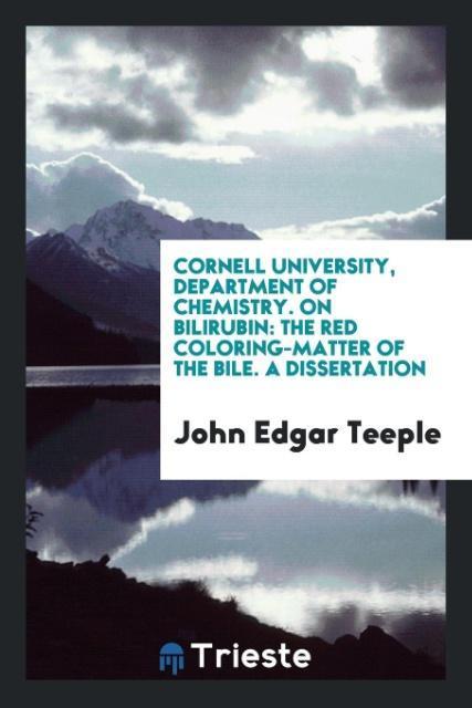 Cornell University, Department of chemistry. On Bilirubin als Taschenbuch von John Edgar Teeple