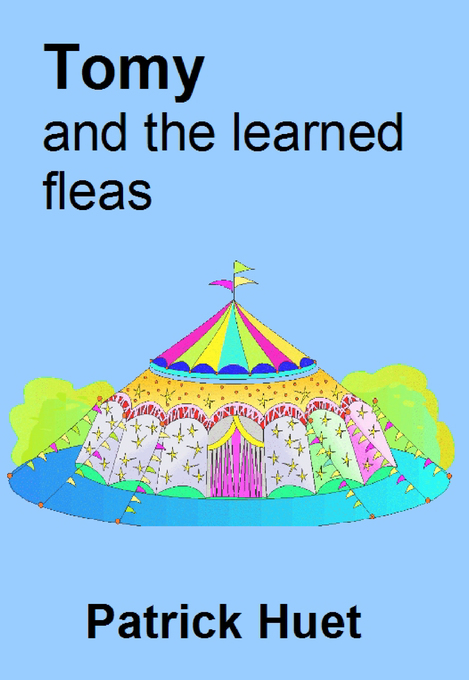 Tomy And The Learned Fleas als eBook von Patrick Huet