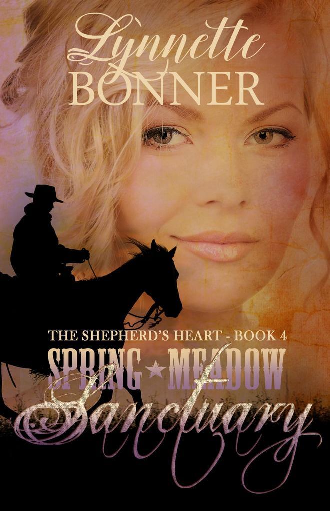 Spring Meadow Sanctuary The Shepherds Heart #4 als eBook von Lynnette Bonner