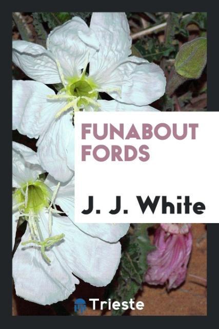 9780649315574 - Funabout Fords als Taschenbuch von J. J. White - Livre