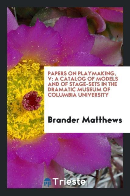 9780649315789 - Papers on playmaking, V als Taschenbuch von Brander Matthews - 书