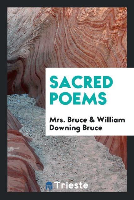 9780649315581 - Sacred poems als Taschenbuch von Mrs. Bruce, William Downing Bruce - کتاب