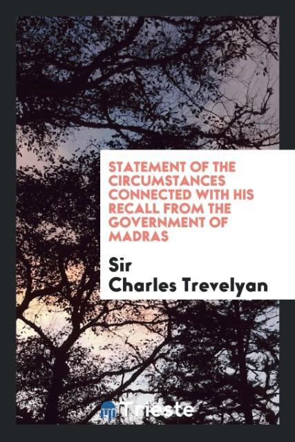 9780649315321 - Statement of the circumstances connected with his recall from the government of Madras als Taschenbuch von Sir Charles Trevelyan - 书