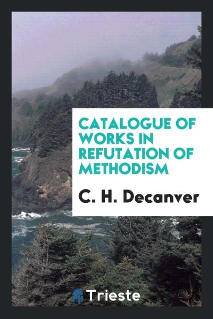 9780649315437 - Catalogue of works in refutation of Methodism als Taschenbuch von C. H. Decanver - كتاب