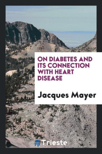 9780649315512 - On Diabetes and Its Connection with Heart Disease als Taschenbuch von Jacques Mayer - Book