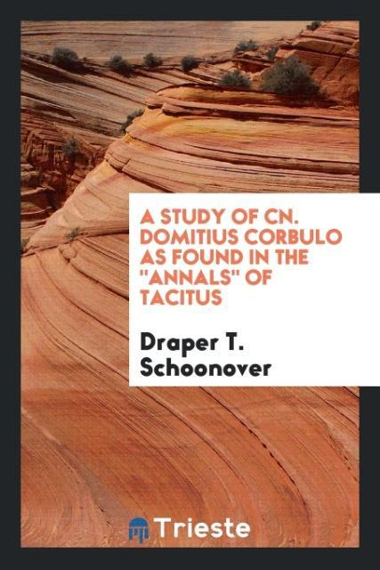 9780649315642 - A study of Cn. Domitius Corbulo as found in the Annals of Tacitus als Taschenbuch von Draper T. Schoonover - 書