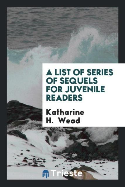 9780649315970 - A List of Series of Sequels for Juvenile Readers als Taschenbuch von Katharine H. Wead - 書