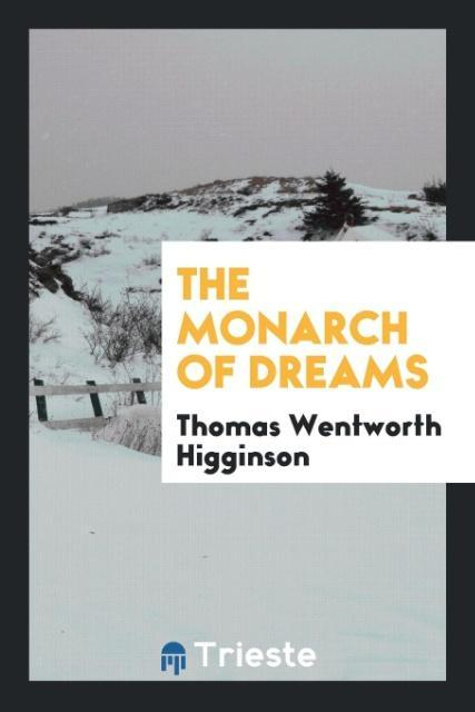 9780649315994 - The Monarch of Dreams als Taschenbuch von Thomas Wentworth Higginson - کتاب