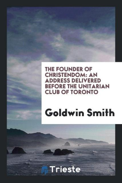 9780649315185 - The Founder of Christendom als Taschenbuch von Goldwin Smith - كتاب