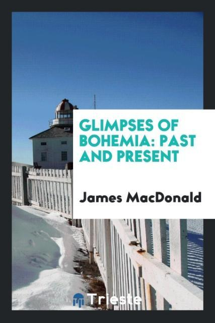 9780649315628 - Glimpses of Bohemia als Taschenbuch von James Macdonald - كتاب