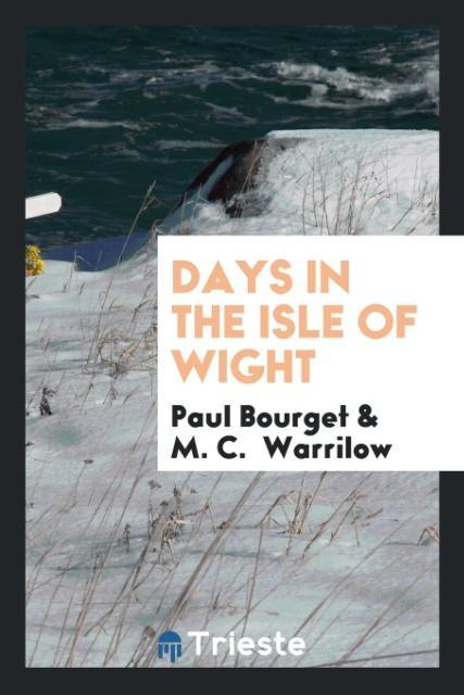 9780649315772 - Days in the Isle of Wight als Taschenbuch von Paul Bourget, M. C. Warrilow - 書