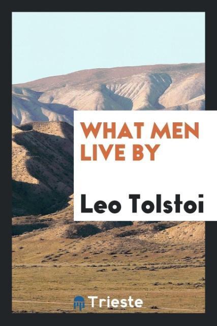 9780649315550 - What Men Live by als Taschenbuch von Leo Tolstoi - 书