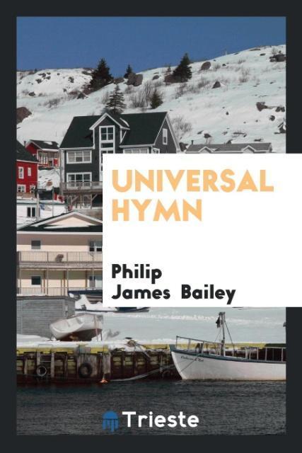 9780649315864 - Universal Hymn als Taschenbuch von Philip James Bailey - Book
