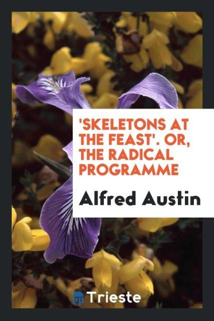 9780649315314 - ´Skeletons at the feast´. Or, The radical programme als Taschenbuch von Alfred Austin - 书