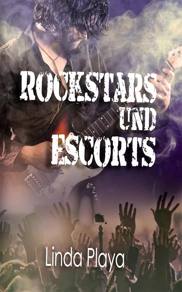 Rockstars und Escorts als eBook von Linda Playa